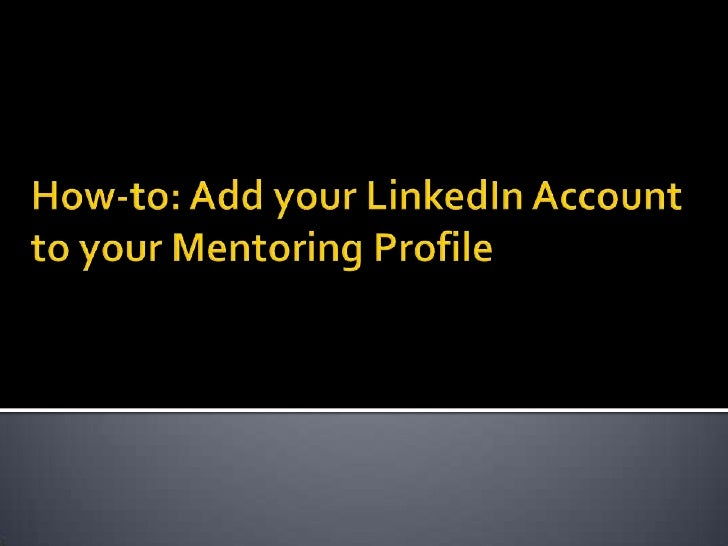 How-to: Add your LinkedIn Account to your Mentoring Profile<br />