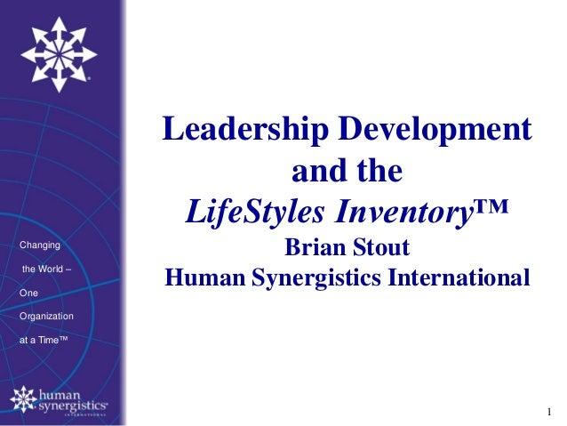 life styles inventory Life styles inventory - unikalne narzędzie dla członków zarządów i menedżerów wyższego szczebla, pozwalające zweryfikować wpływ ich działań na bezpośrednich podwładnych, inne osoby w.
