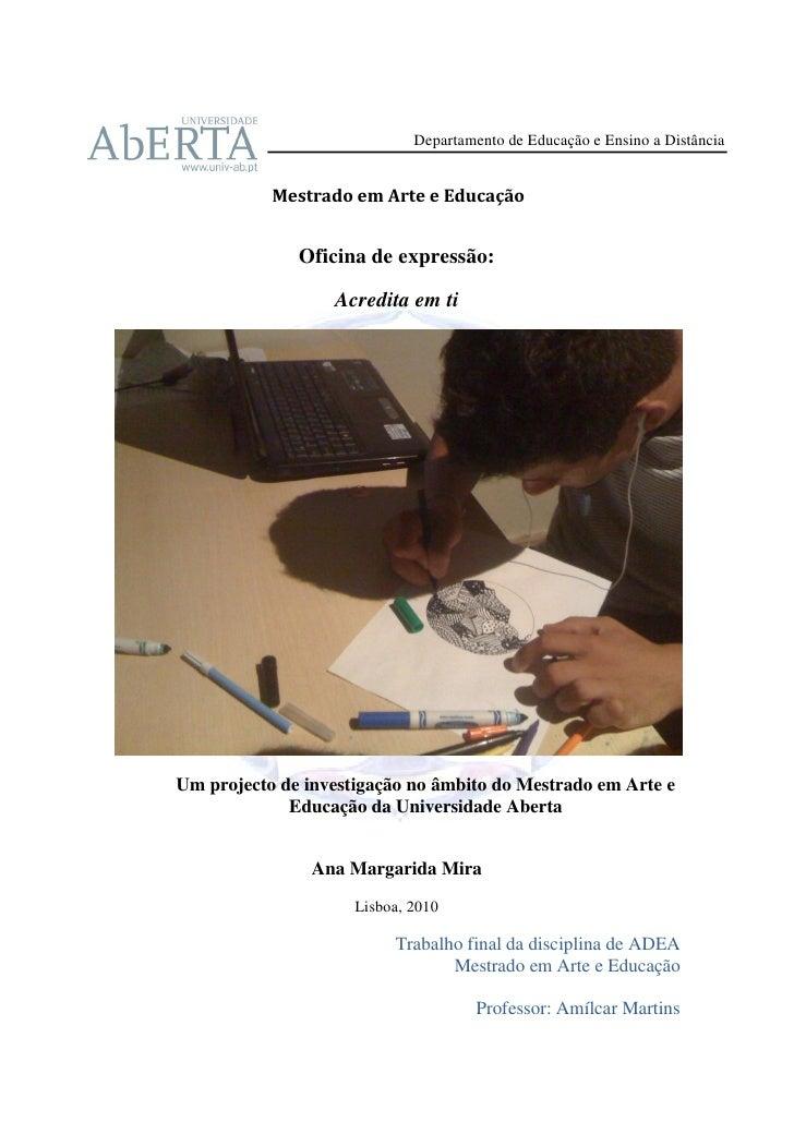 Departamento de Educação e Ensino a Distância           Mestrado em Arte e Educação              Oficina de expressão:    ...