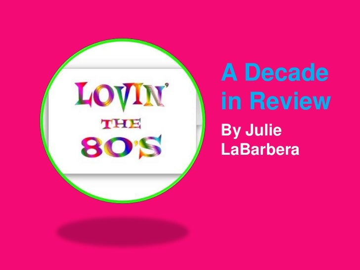 A Decade in Review<br />By Julie LaBarbera<br />