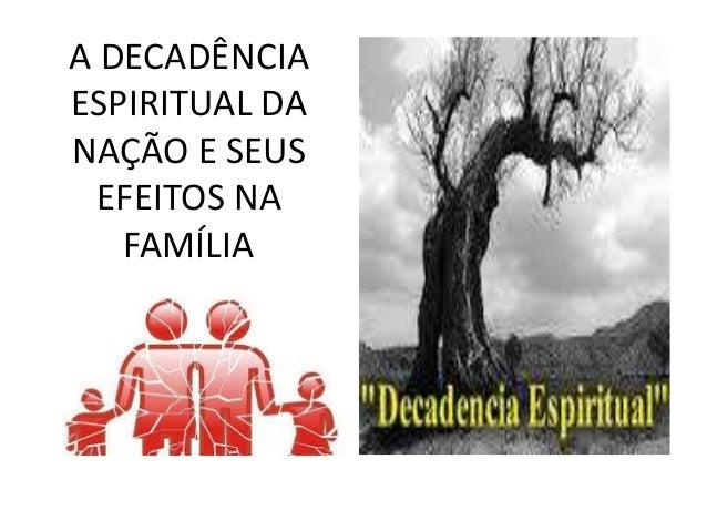 A DECADÊNCIA ESPIRITUAL DA NAÇÃO E SEUS EFEITOS NA FAMÍLIA