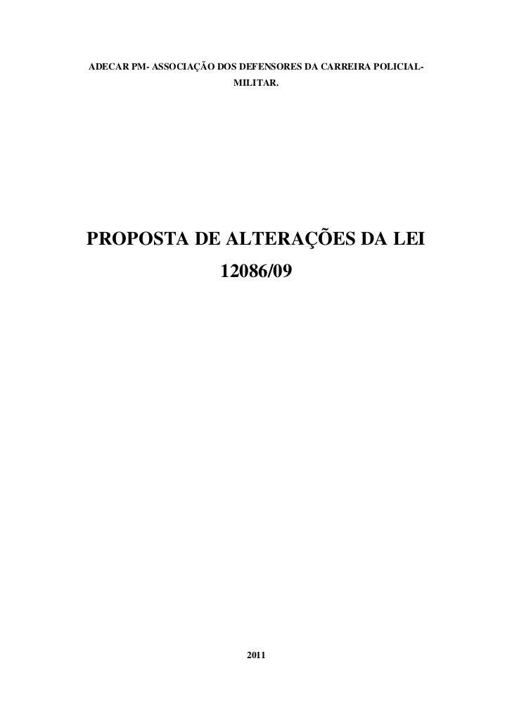 ADECAR PM- ASSOCIAÇÃO DOS DEFENSORES DA CARREIRA POLICIAL-                         MILITAR.PROPOSTA DE ALTERAÇÕES DA LEI  ...