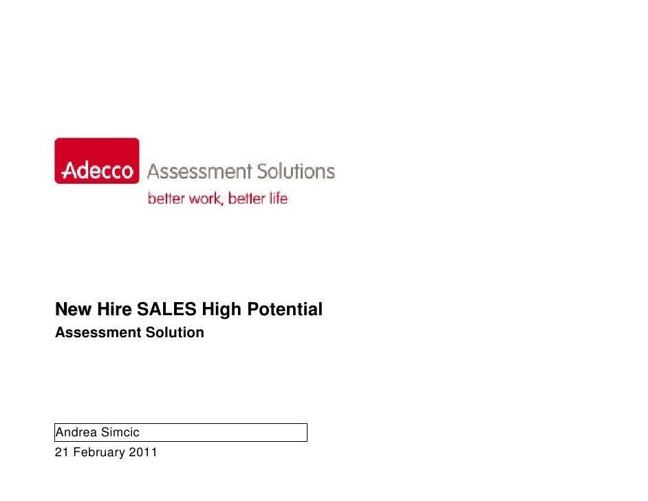 New Hire SALES High PotentialAssessment SolutionAndrea Simcic21 February 2011