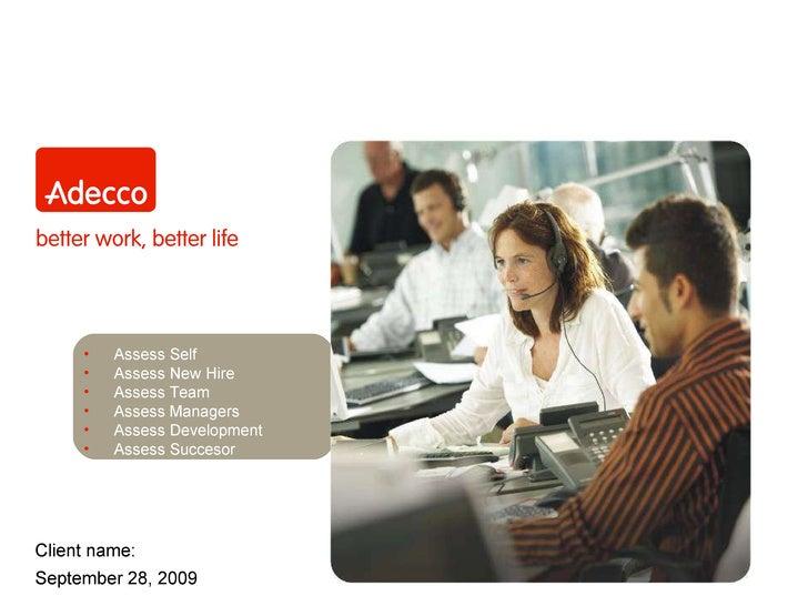 Client name: Staffing Solutions Permanent Solutions for Temporary Staffing <ul><li>Assess Self </li></ul><ul><li>Assess Ne...