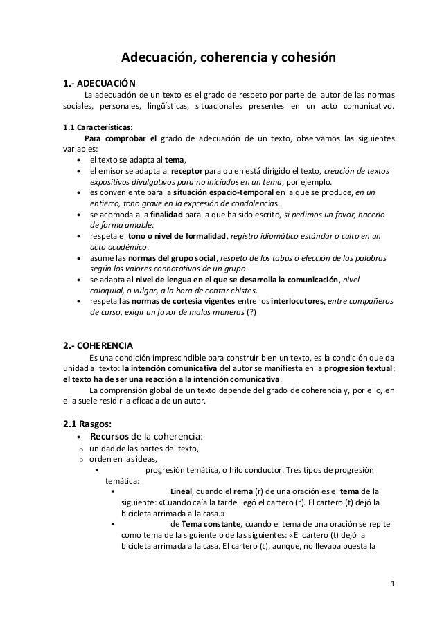 Adecuación, coherencia y cohesión1.- ADECUACIÓNLa adecuación de un texto es el grado de respeto por parte del autor de las...