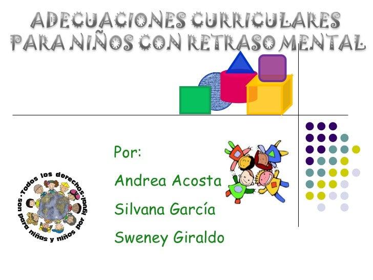Por: Andrea Acosta Silvana García Sweney Giraldo