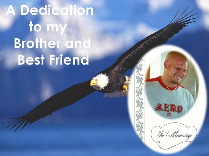 A Dedication   to my Brother and Best Friend