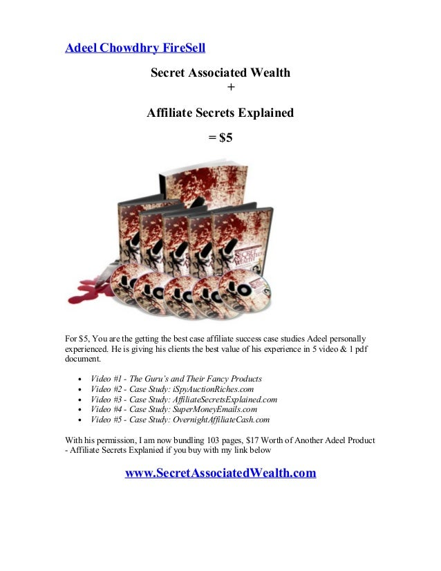 Adeel Chowdhry FireSell Secret Associated Wealth + Affiliate Secrets Explained = $5 For $5, You are the getting the best c...