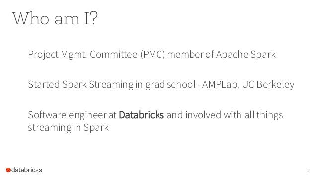 Apache Spark 2.0: A Deep Dive Into Structured Streaming - by Tathagata Das  Slide 3