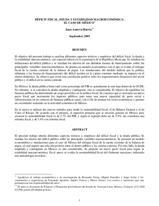 1DÉFICIT FISCAL, DEUDA Y ESTABILIDAD MACROECONÓMICA:EL CASO DE MÉXICO*/Juan Amieva-Huerta**/Septiembre 2003RESUMENEl objet...