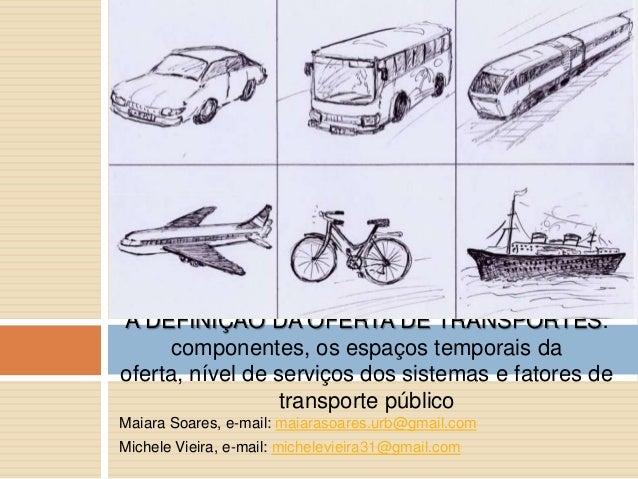 Maiara Soares, e-mail: maiarasoares.urb@gmail.com Michele Vieira, e-mail: michelevieira31@gmail.com A DEFINIÇÃO DA OFERTA ...