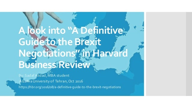 """A look into """"A Definitive Guideto theBrexit Negotiations"""" in Harvard Business Review By:SadafAlidad,MBA student AlzahraUni..."""