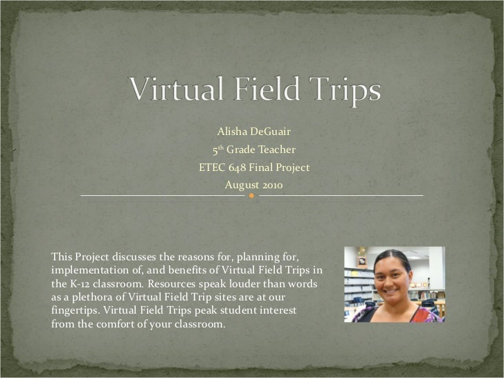 Alisha DeGuair 5 th  Grade Teacher ETEC 648 Final Project August 2010 This Project discusses the reasons for, planning for...