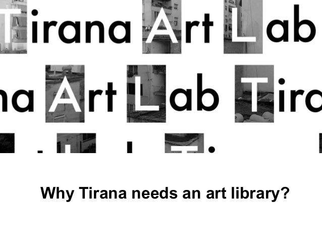 Why Tirana needs an art library?