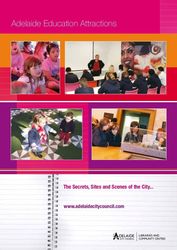 Adelaide Education Attractions              The Secrets, Sites and Scenes of the City...              www.adelaidecitycoun...