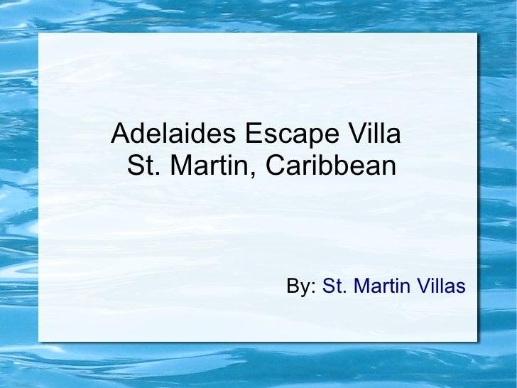 Adelaides Escape Villa St. Martin, Caribbean             By: St. Martin Villas