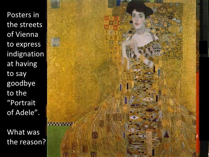 Music:  Piano solo by Aldo Ciccolini Gymnopédie Nº1 (Erik Satie) Portrait of  Adele Bloch-Bauer I  by Gustav Klimt, 1907 P...