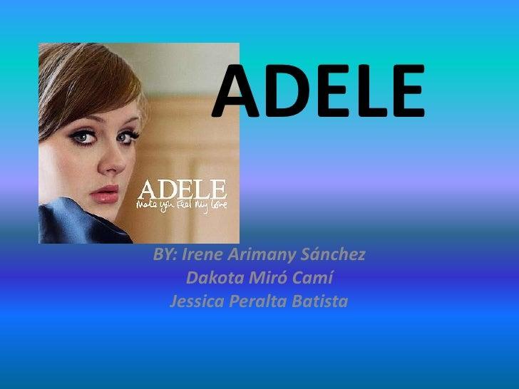 ADELEBY: Irene Arimany Sánchez     Dakota Miró Camí  Jessica Peralta Batista