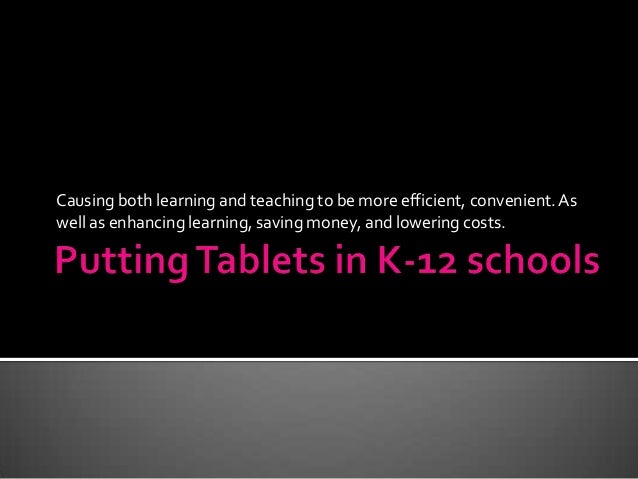 Causing both learning and teaching to be more efficient, convenient.As well as enhancing learning, saving money, and lower...