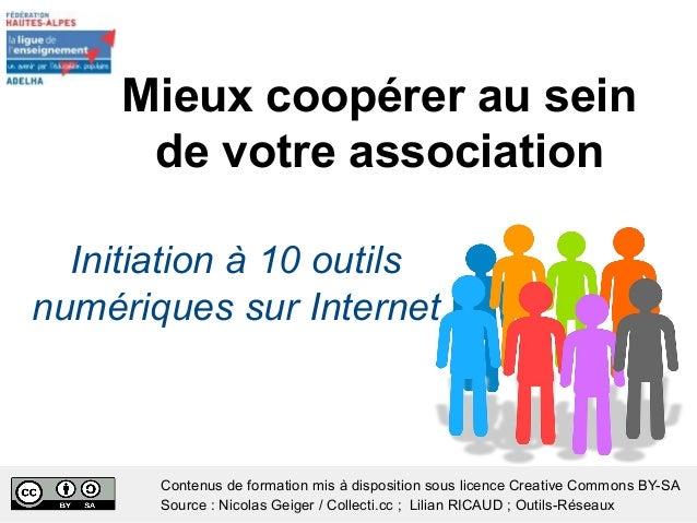 Initiation à 10 outils numériques sur Internet Mieux coopérer au sein de votre association Contenus de formation mis à dis...