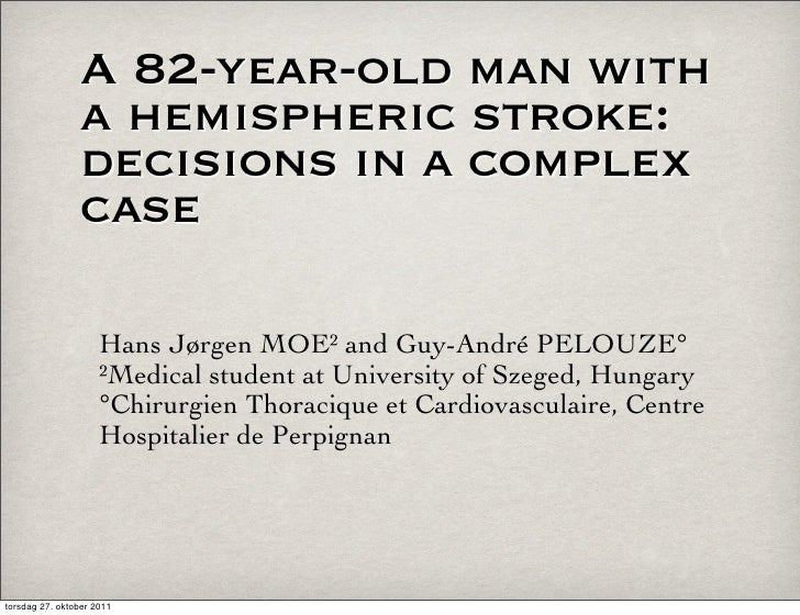 A 82-year-old man with                 a hemispheric stroke:                 decisions in a complex                 case  ...