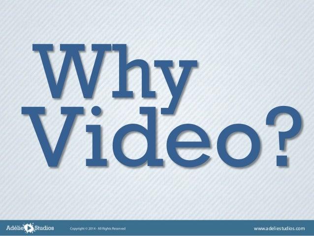 Why Video? www.adeliestudios.com