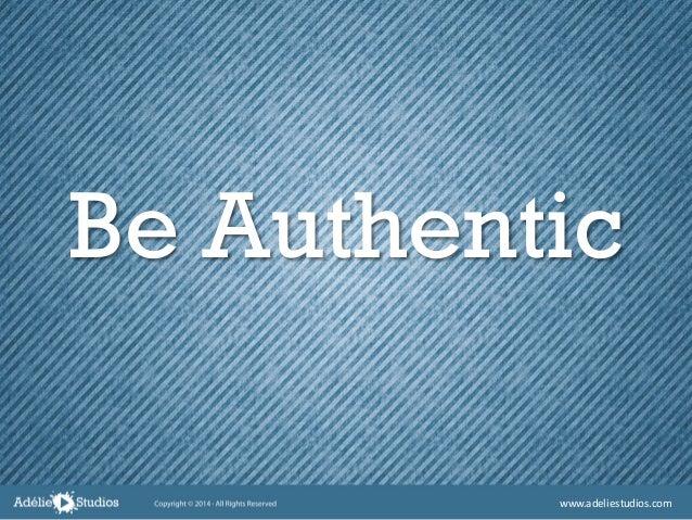 Be Authentic www.adeliestudios.com
