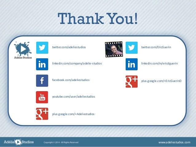 Thank You! twitter.com/adeliestudios linkedin.com/company/adelie-studios facebook.com/adeliestudios youtube.com/user/adeli...