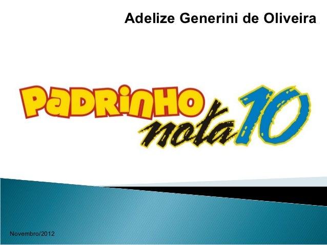 Adelize Generini de OliveiraNovembro/2012