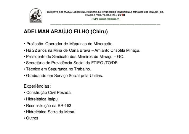 SINDICATO DOS TRABALHADORES NA INDÚSTRIA DA EXTRAÇÃO DE MINERAIS NÃO METÁLICOS DE MINAÇU – GO.                            ...