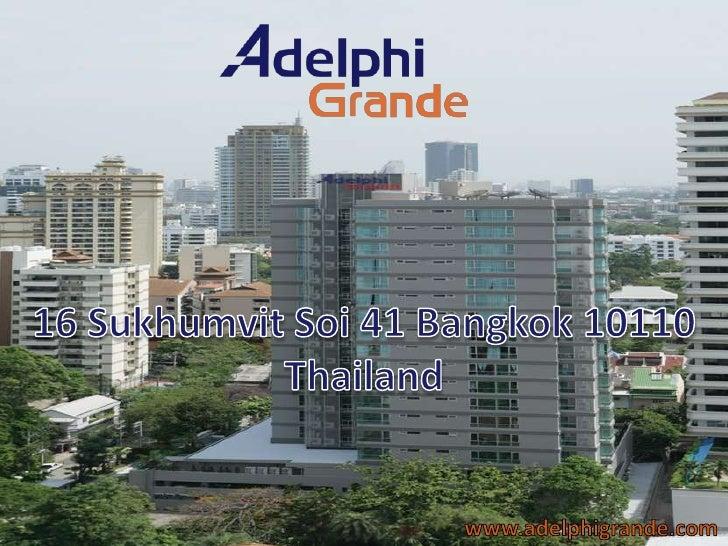16 Sukhumvit Soi 41 Bangkok 10110 Thailand<br />www.adelphigrande.com<br />