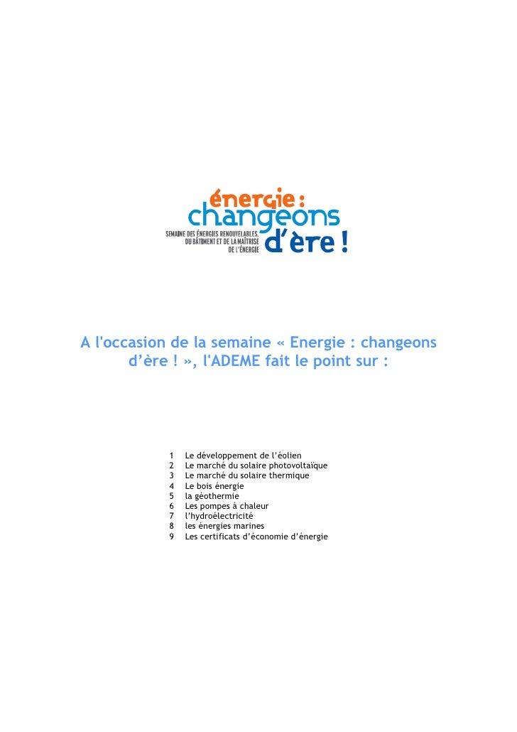 A l'occasion de la semaine « Energie : changeons        d'ère ! », l'ADEME fait le point sur :                1   Le dével...