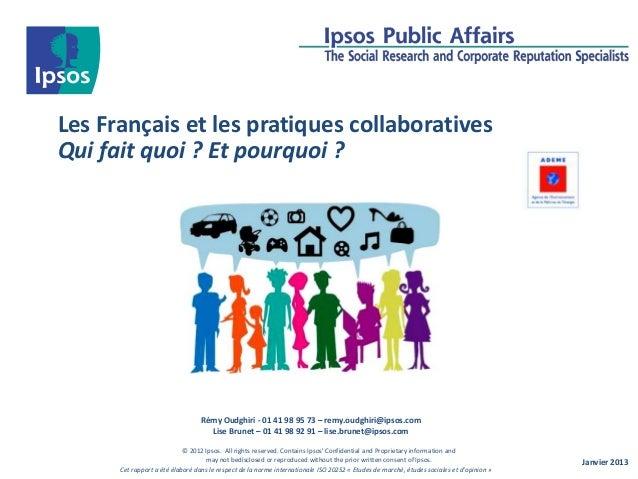 Les Français et les pratiques collaboratives Qui fait quoi ? Et pourquoi ?  Rémy Oudghiri - 01 41 98 95 73 – remy.oudghiri...