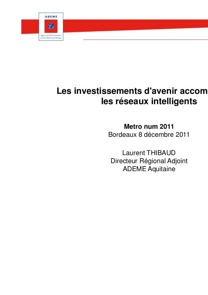 Les investissements davenir accompagnent           les réseaux intelligents               Metro num 2011           Bordeau...