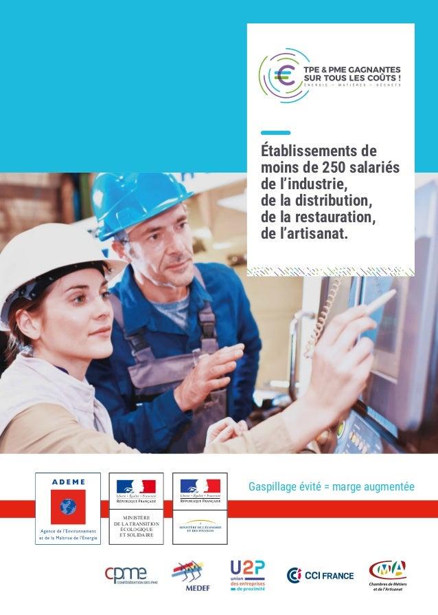 Gaspillage évité = marge augmentée Établissements de moins de 250 salariés de l'industrie, de la distribution, de la resta...