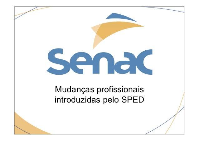 Mudanças profissionais introduzidas pelo SPED
