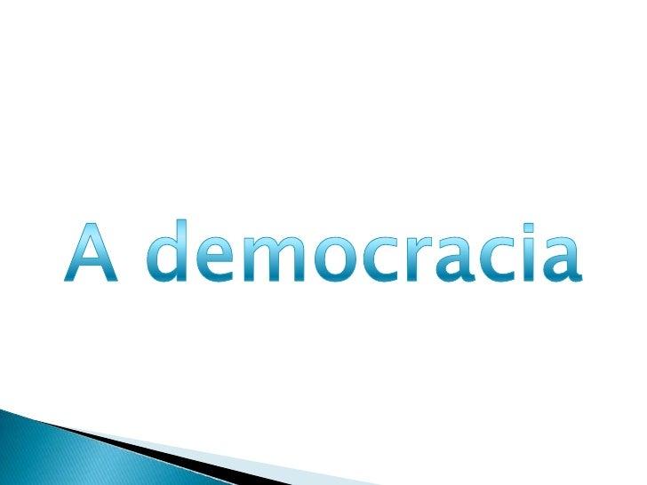 Embora existampequenas diferenças nasvárias democracias,certos princípios epráticas distinguem ogoverno democrático deoutr...