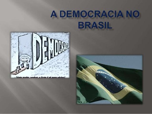 As participações políticas no Brasil são recentes.Pois o poder sempre estava voltado a uma minoriada população deixando o ...
