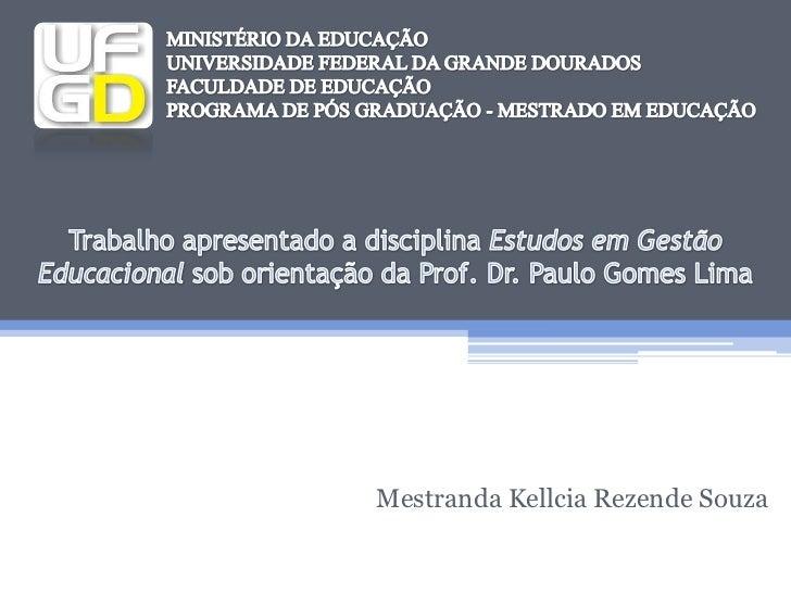 MINISTÉRIO DA EDUCAÇÃO<br />UNIVERSIDADE FEDERAL DA GRANDE DOURADOS<br />FACULDADE DE EDUCAÇÃO<br />PROGRAMA DE PÓS GRADUA...