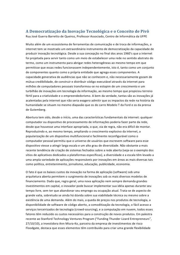 A Democratização da Inovação Tecnológica e o Conceito de PivôRuy José Guerra Barretto de Queiroz, Professor Associado, Cen...