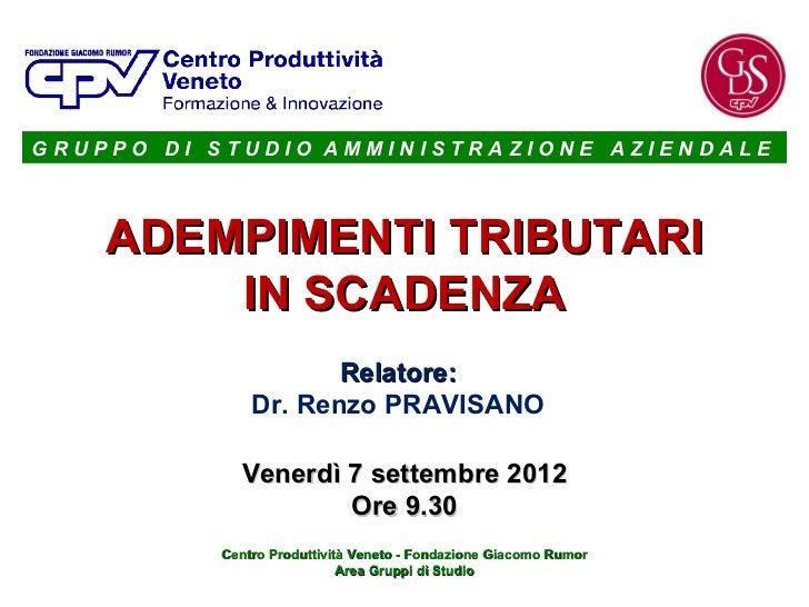 GRUPPO DI STUDIO AMMINISTRAZIONE AZIENDALE    ADEMPIMENTI TRIBUTARI        IN SCADENZA                     Relatore:      ...