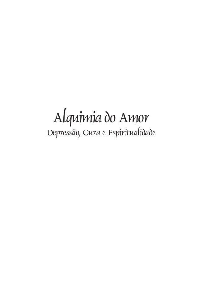 Alquimia do Amor Depressão, Cura e Espiritualidade