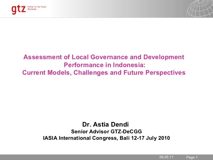Asses s ment of Local Governance and Development  Performance in Indonesia: Current Models, Challenges and Future Perspect...