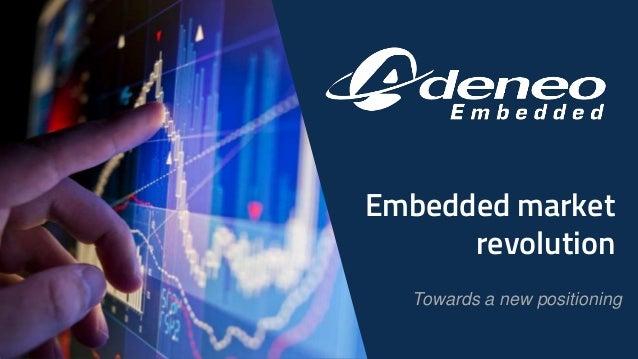 Embedded market revolution Towards a new positioning