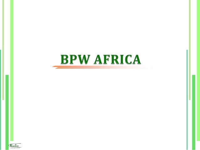 The various affiliates of BPW in Africa interpret BPW initiatives differently toreflect the areas of priority needs of the...