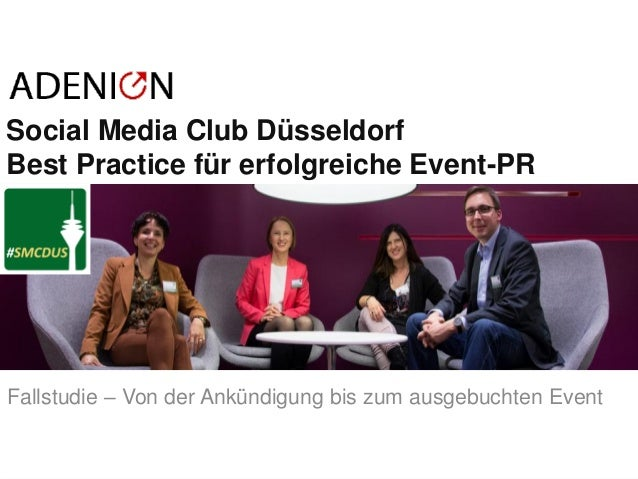 © ADENION 2015 Social Media Club Düsseldorf Best Practice für erfolgreiche Event-PR Fallstudie – Von der Ankündigung bis z...
