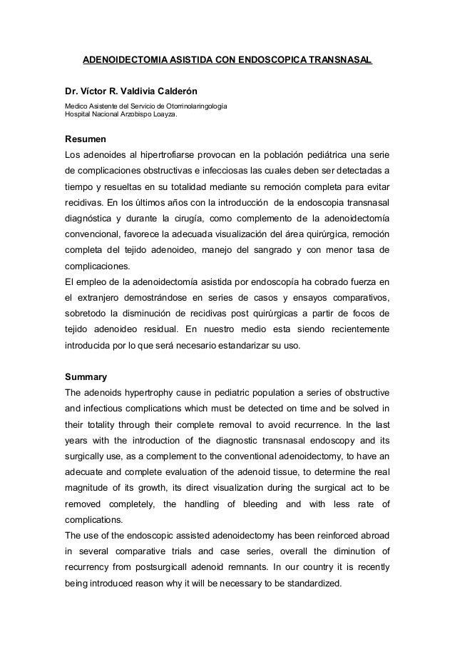 ADENOIDECTOMIA ASISTIDA CON ENDOSCOPICA TRANSNASALDr. Víctor R. Valdivia CalderónMedico Asistente del Servicio de Otorrino...