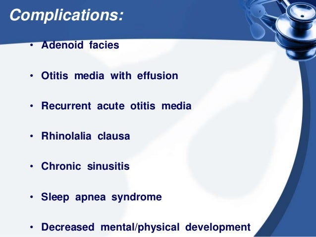 Treatment : MEDICAL • Adequate nutrition • Antibiotics • Anti inflammatory analgesics • Nasal decongestant drops SURGICAL ...