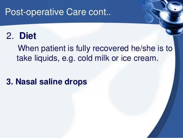 Post-operative Care cont.. 4. Analgesics : I/V or oral 5. Antibiotics : Orally or I/V for a week.  Patient is usually sen...