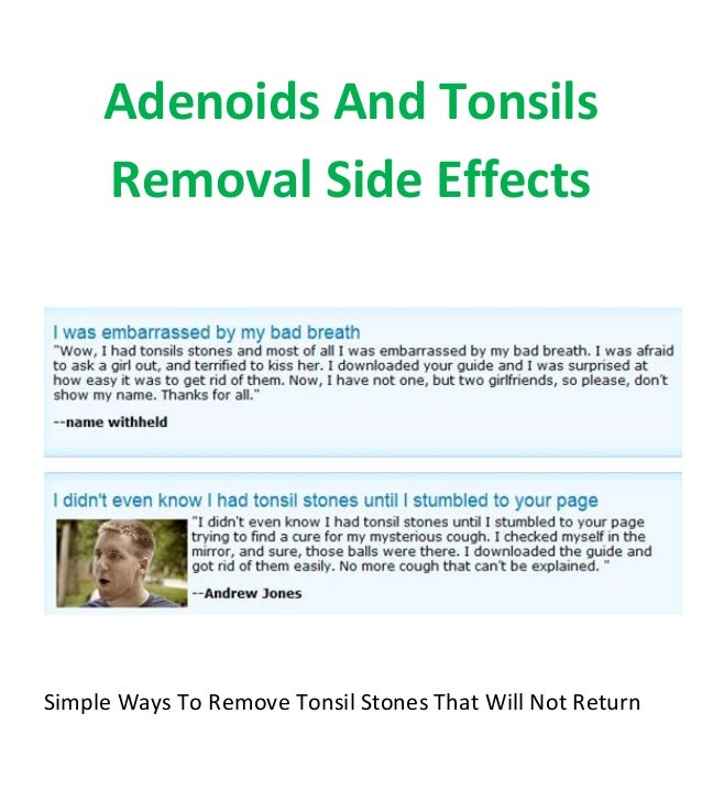 Adenoids And Tonsils Removal Side Effects
